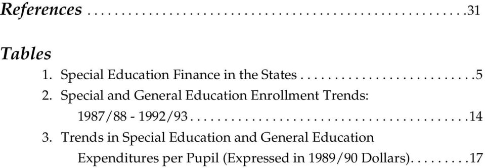 Special and General Education Enrollment Trends: 1987/88-1992/93.........................................14 3.