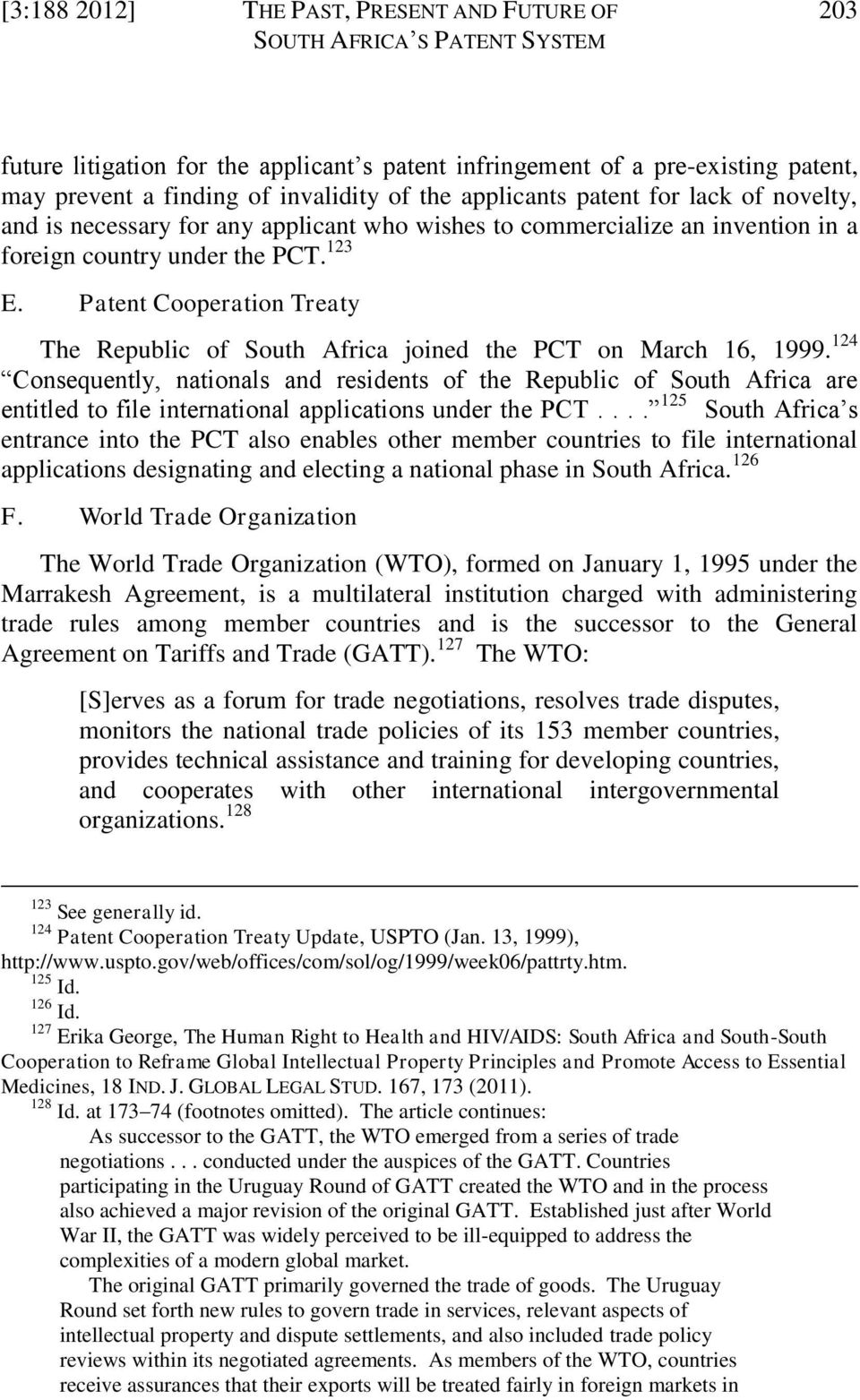 Patent Cooperation Treaty The Republic of South Africa joined the PCT on March 16, 1999.
