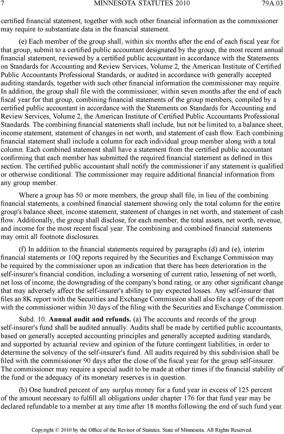 financial statement, reviewed by a certified public accountant in accordance with the Statements on Standards for Accounting and Review Services, Volume 2, the American Institute of Certified Public