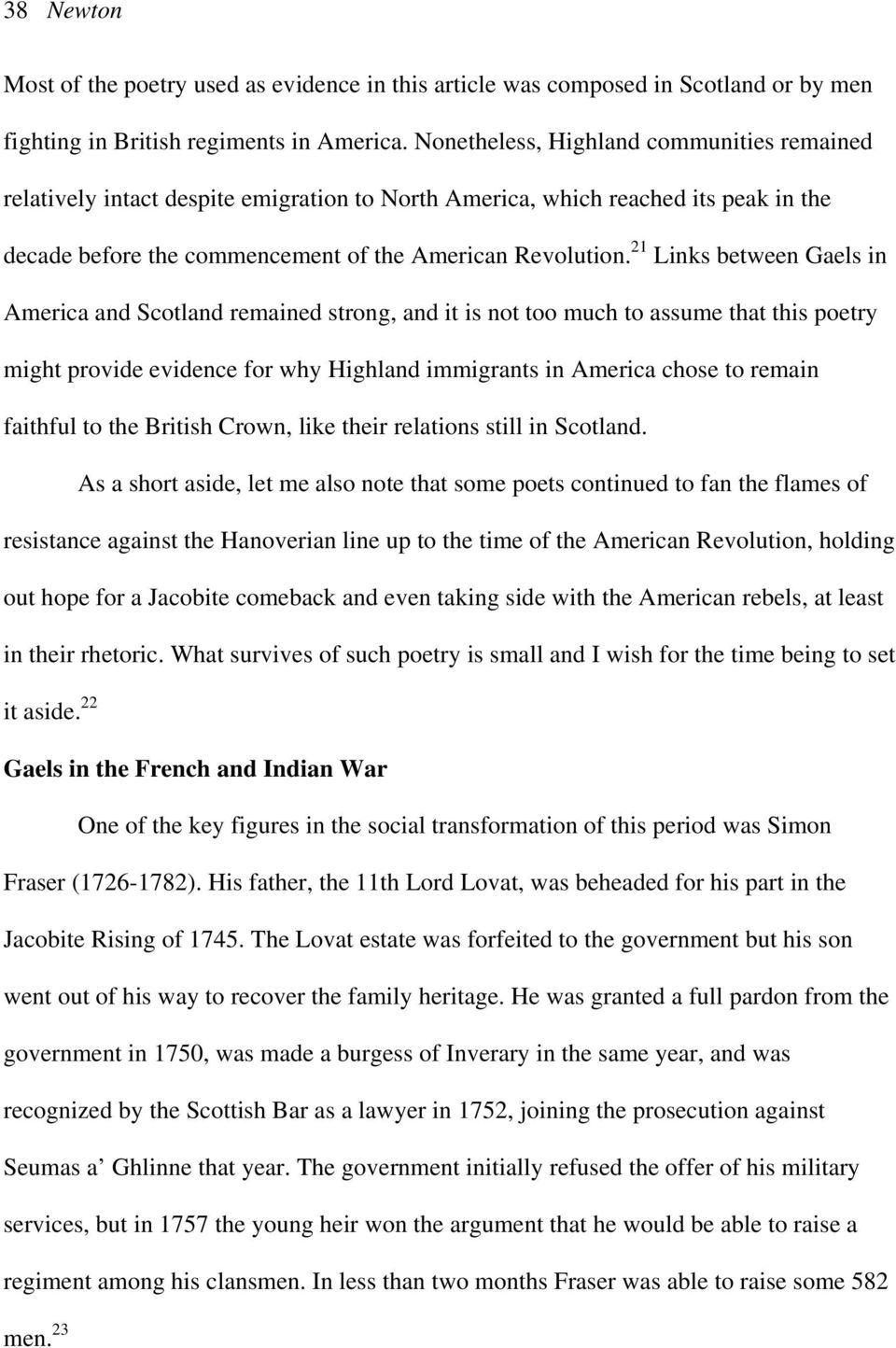 21 Links between Gaels in America and Scotland remained strong, and it is not too much to assume that this poetry might provide evidence for why Highland immigrants in America chose to remain
