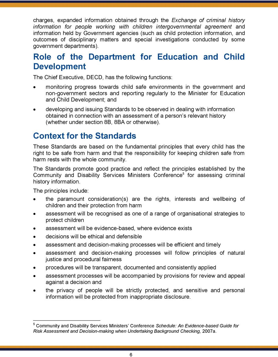 Role of the Department for Education and Child Development The Chief Executive, DECD, has the following functions: monitoring progress towards child safe environments in the government and