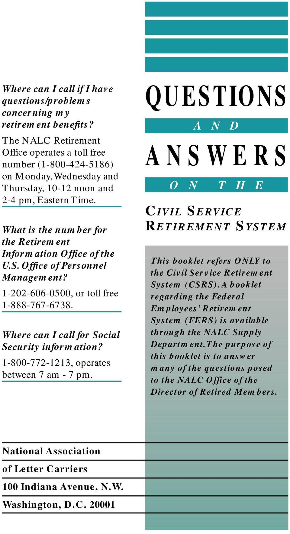 What is the number for the Retirement Information Office of the U.S. Office of Personnel Management? 1-202-606-0500, or toll free 1-888-767-6738. Where can I call for Social Security information?