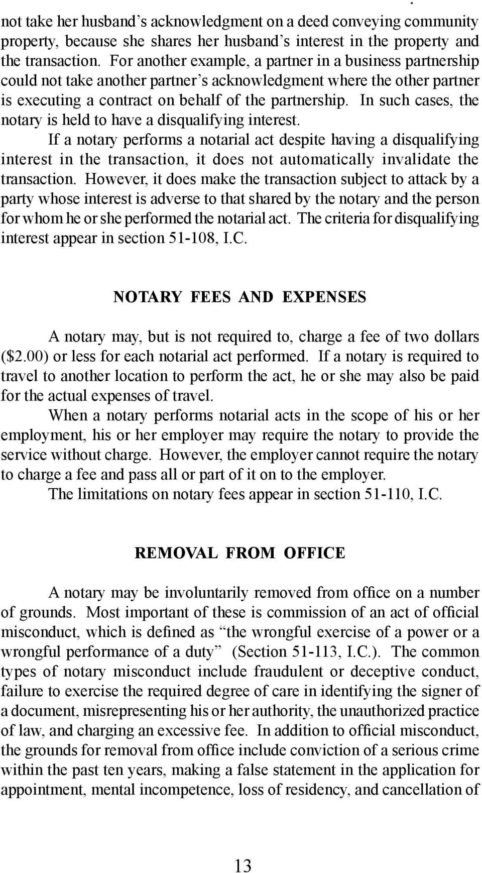 In such cases, the notary is held to have a disqualifying interest.