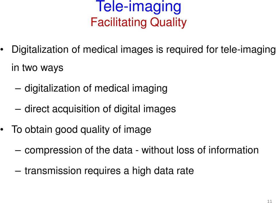 direct acquisition of digital images To obtain good quality of image