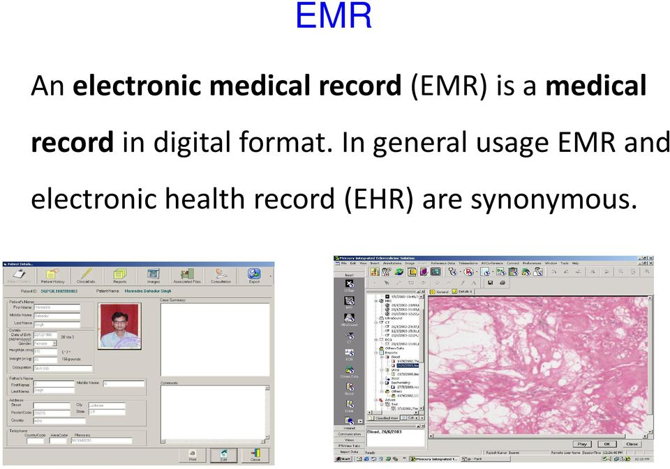 In general usage EMR and electronic