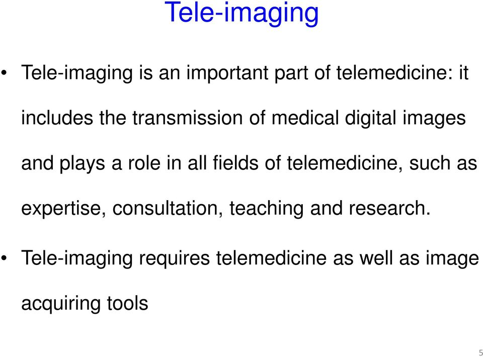 all fields of telemedicine, such as expertise, consultation, teaching