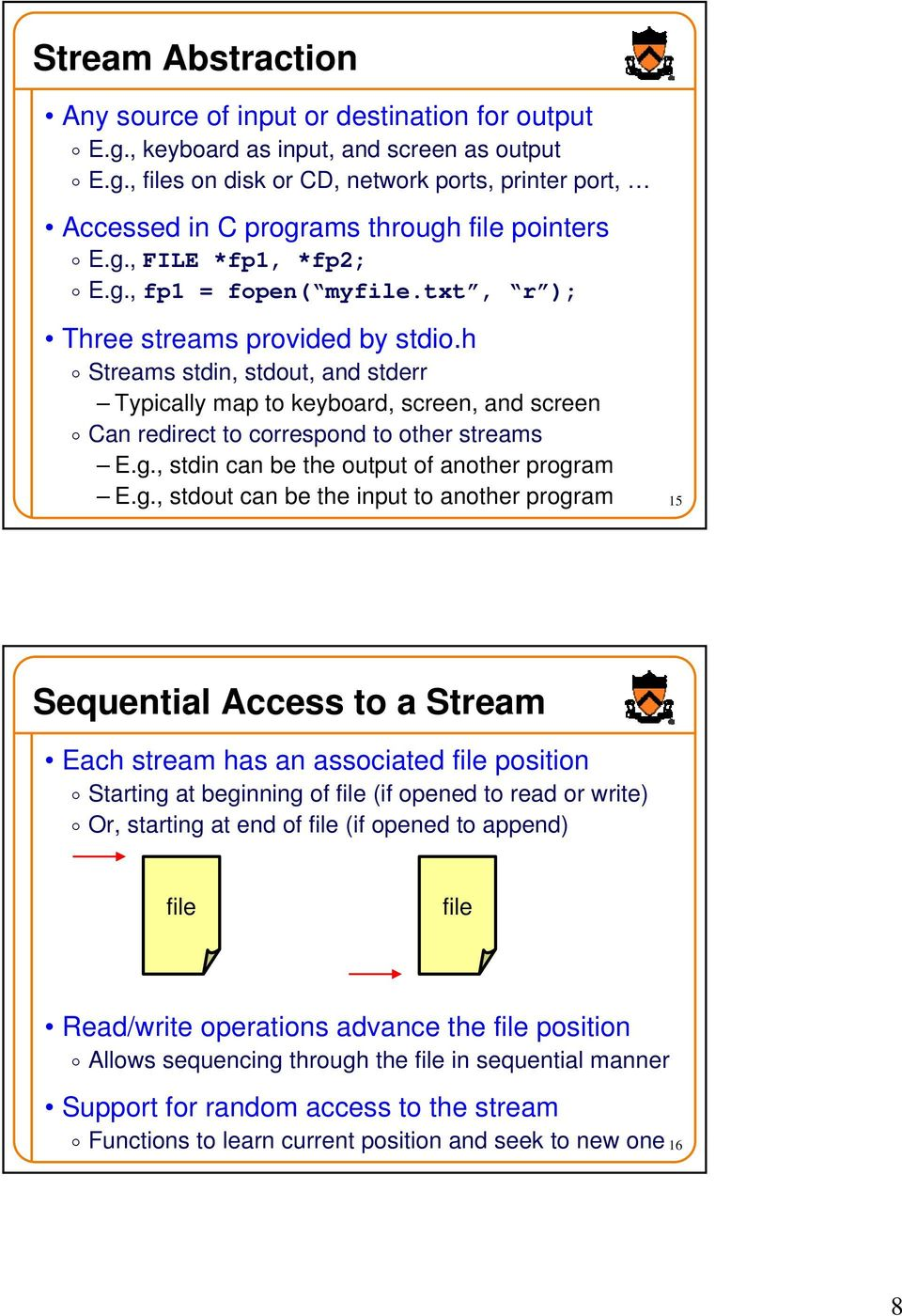 h o Streams stdin, stdout, and stderr Typically map to keyboard, screen, and screen o Can redirect to correspond to other streams E.g.