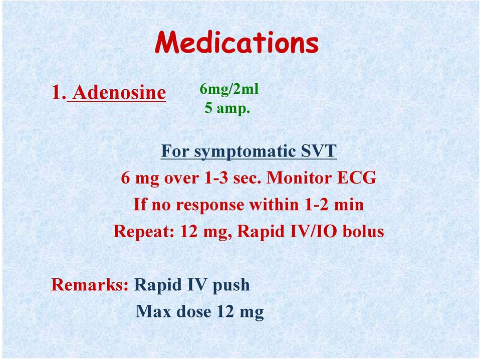 Monitor ECG If no response within 1-2 min