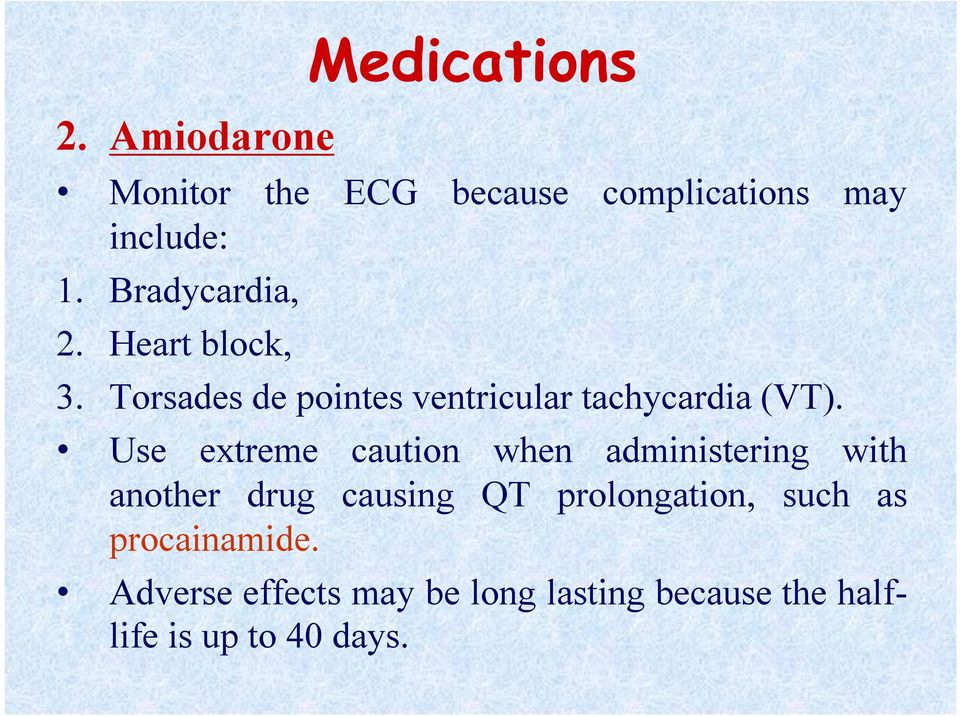 Use extreme caution when administering with another drug causing QT prolongation,