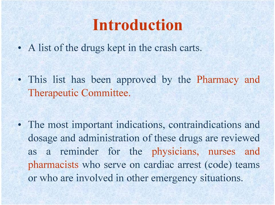 The most important indications, contraindications and dosage and administration of these drugs