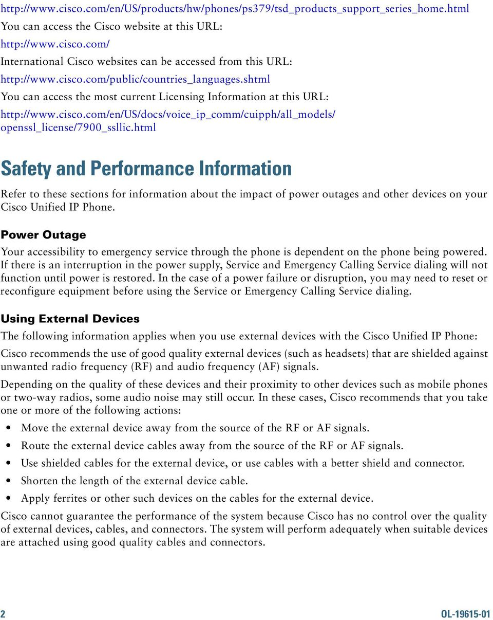 html Safety and Performance Information Refer to these sections for information about the impact of power outages and other devices on your Cisco Unified IP Phone.
