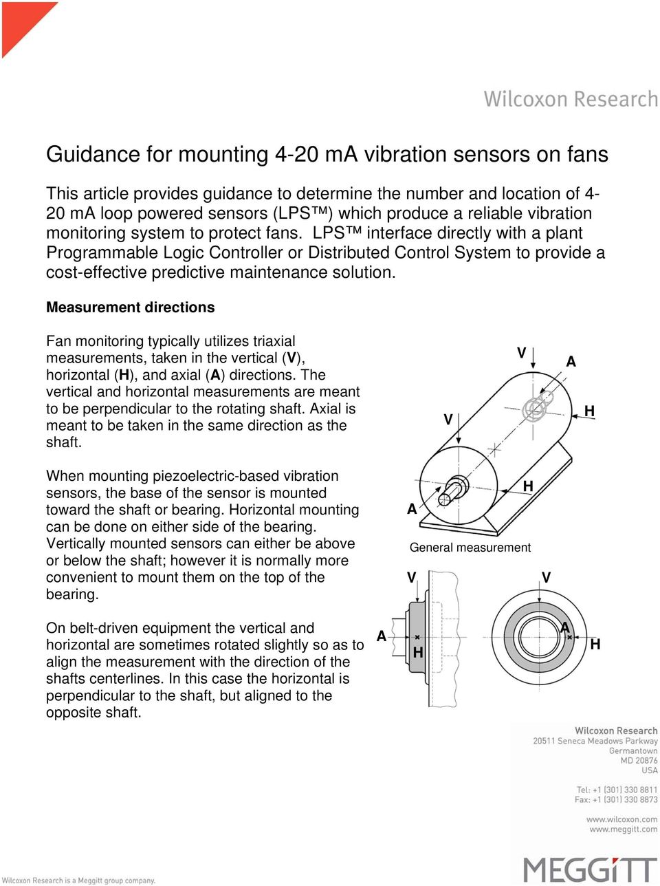 Measurement directions Fan monitoring typically utilizes triaxial measurements, taken in the vertical (), horizontal (), and axial () directions.