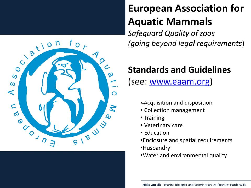 org) -Acquisition and disposition Collection management Training Veterinary care Education