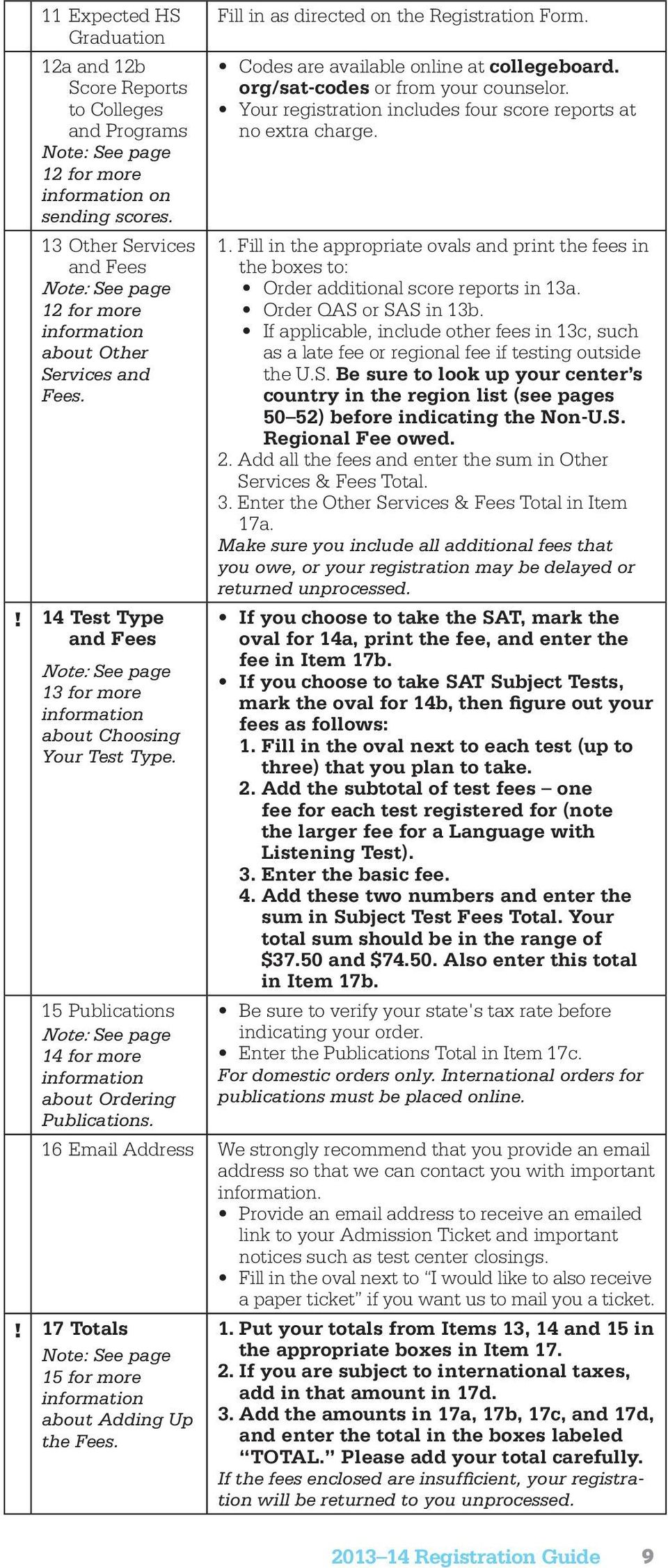 15 Publications Note: See page 14 for more information about Ordering Publications. Fill in as directed on the Registration Form. Codes are available online at collegeboard.