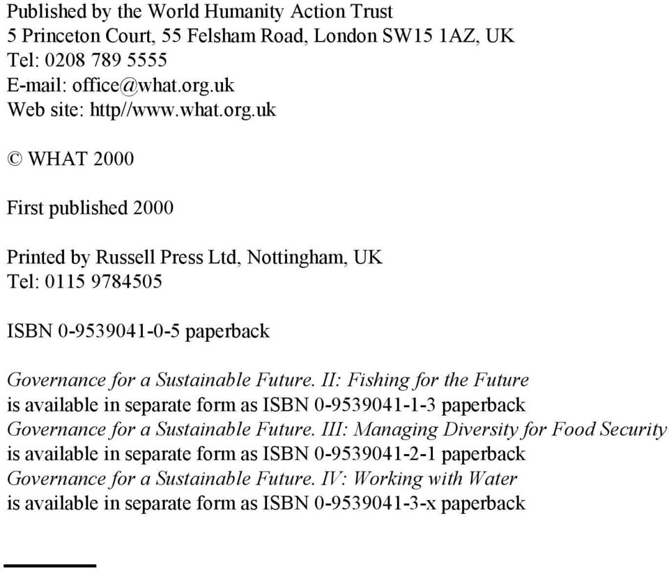 uk WHAT 2000 First published 2000 Printed by Russell Press Ltd, Nottingham, UK Tel: 0115 9784505 ISBN 0-9539041-0-5 paperback Governance for a Sustainable Future.
