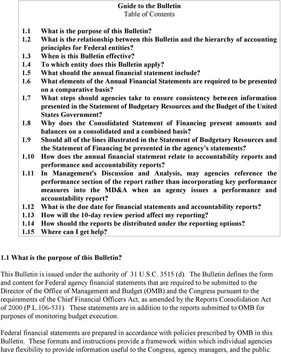 1.7 What steps should agencies take to ensure consistency between information presented in the Statement of Budgetary Resources and the Budget of the United States Government? 1.