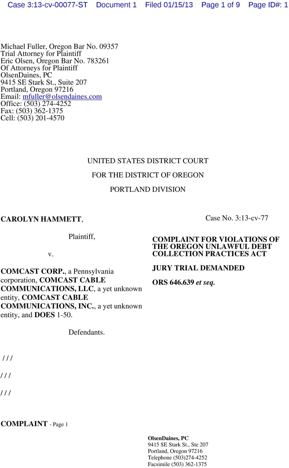 com Office: (503 274-4252 Fax: (503 362-1375 Cell: (503 201-4570 UNITED STATES DISTRICT COURT FOR THE DISTRICT OF OREGON PORTLAND DIVISION CAROLYN HAMMETT, v. Plaintiff, COMCAST CORP.