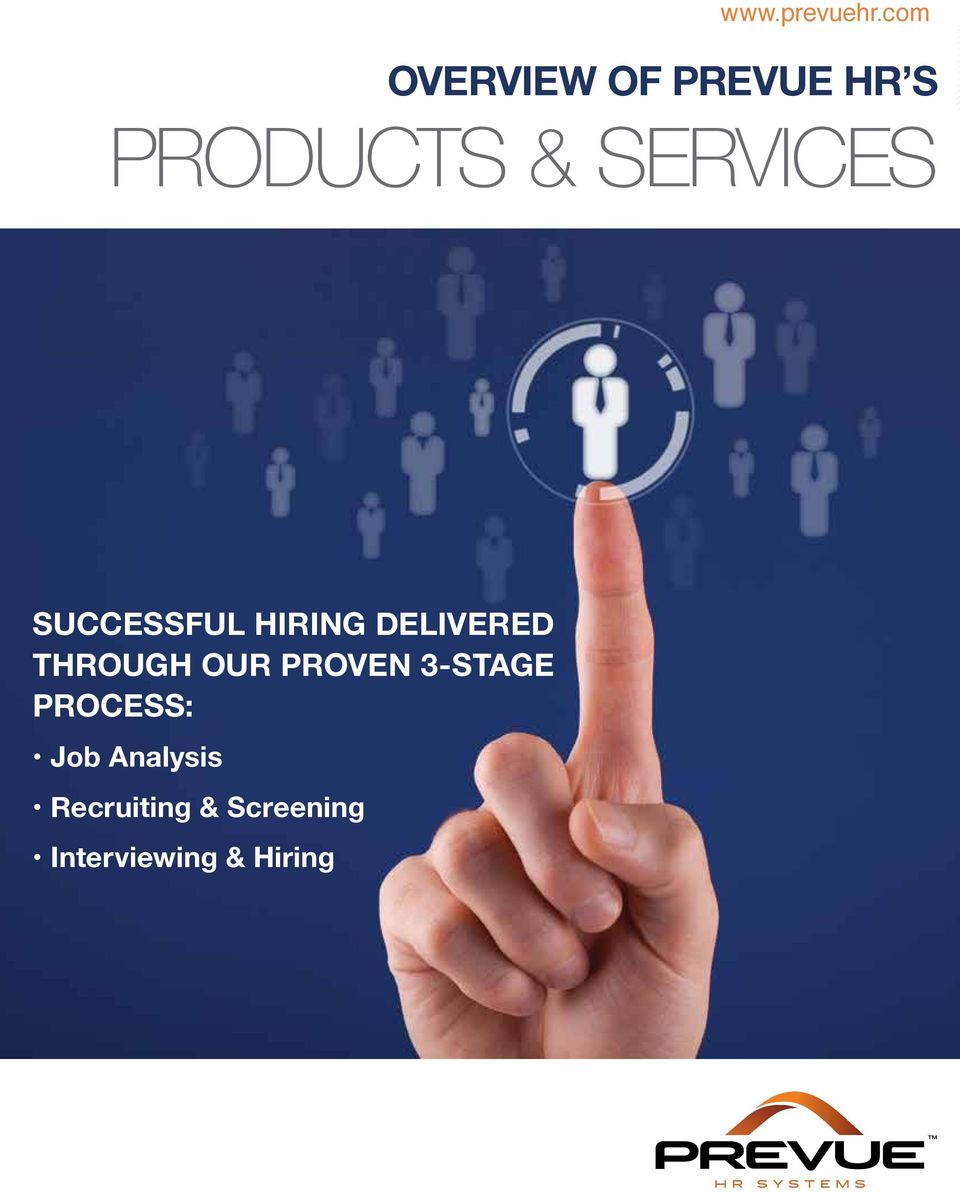THROUGH OUR PROVEN 3-STAGE PROCESS: Job