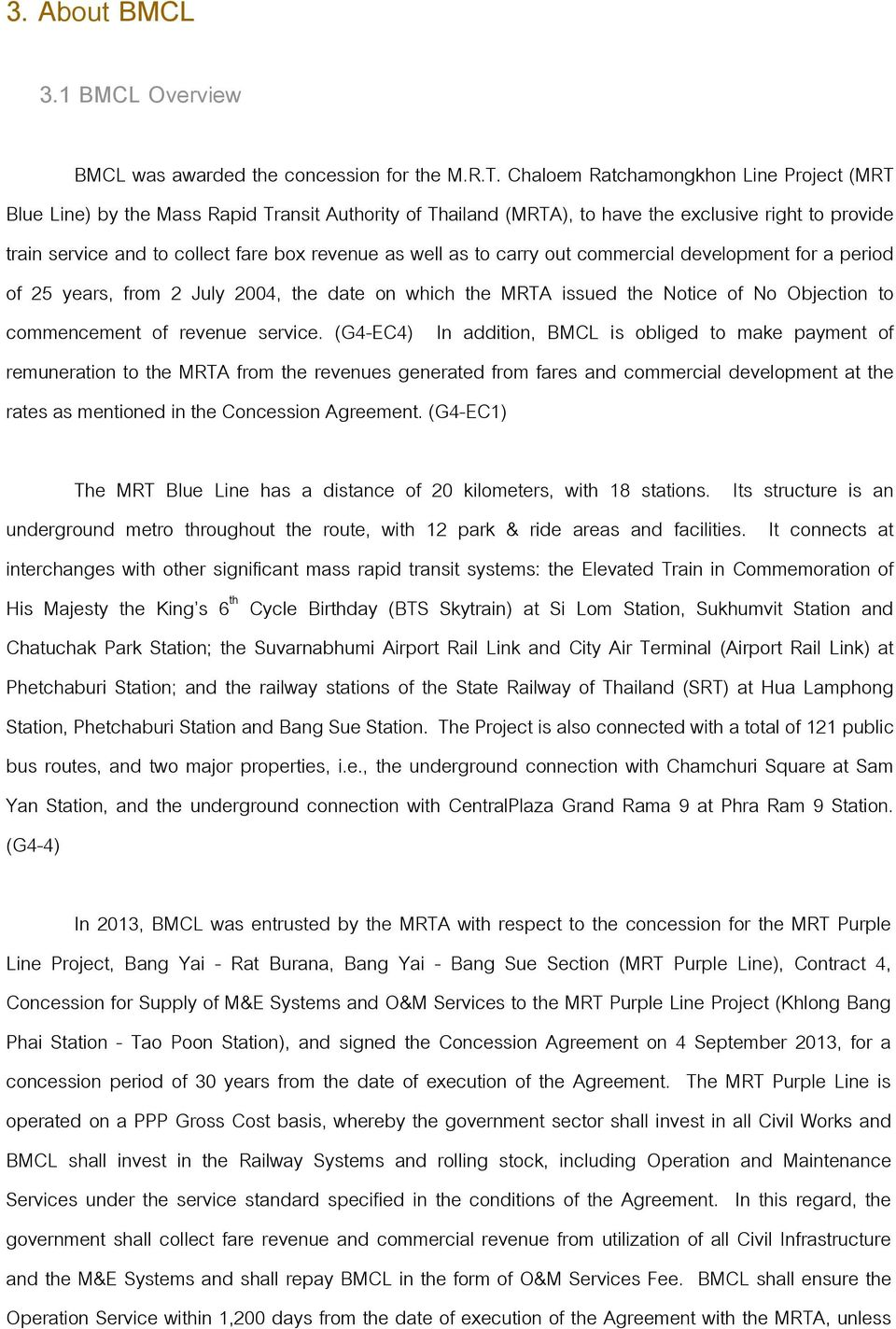 well as to carry out commercial development for a period of 25 years, from 2 July 2004, the date on which the MRTA issued the Notice of No Objection to commencement of revenue service.