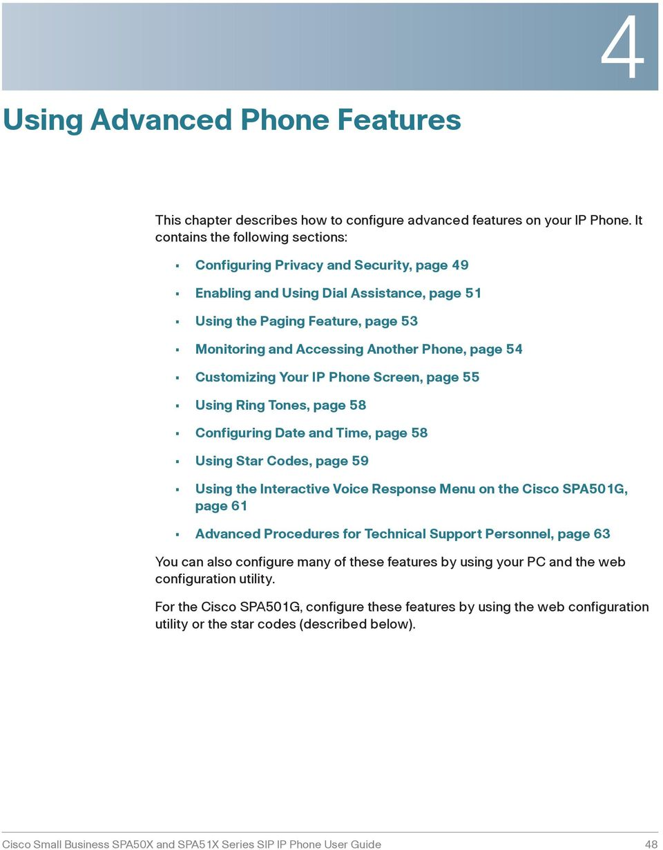 5 Customizing Your IP Phone Screen, page 55 Using Ring Tones, page 58 Configuring Date and Time, page 58 Using Star Codes, page 59 Using the Interactive Voice Response Menu on the Cisco SPA501G, page