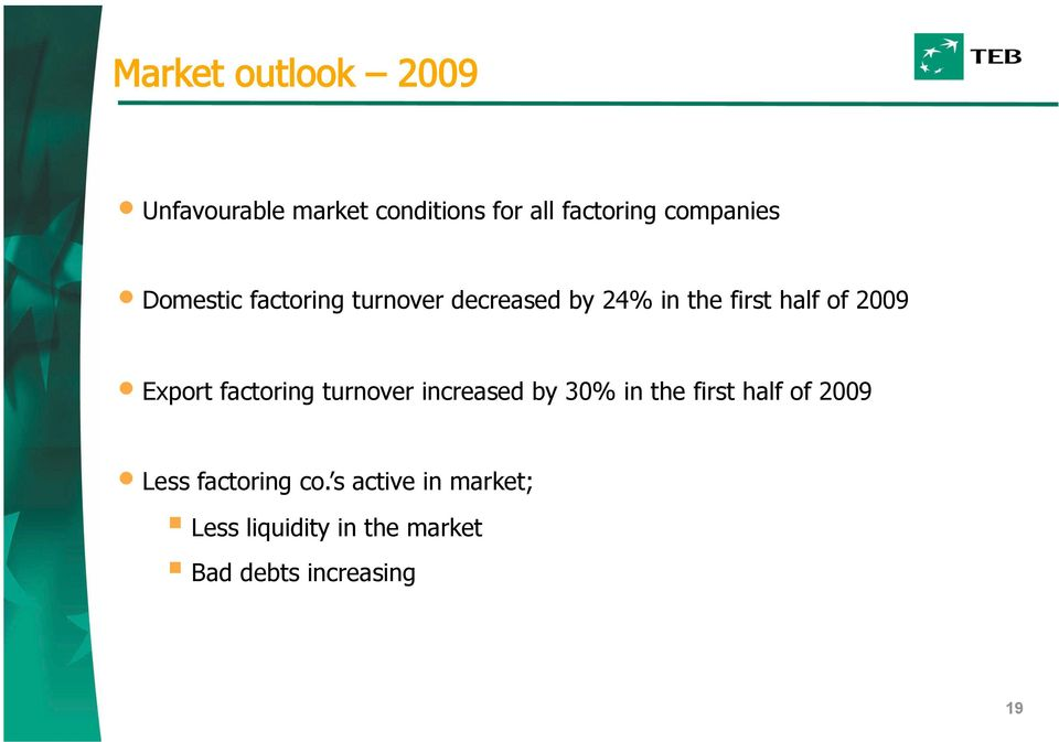 2009 Export factoring turnover increased by 30% in the first half of 2009