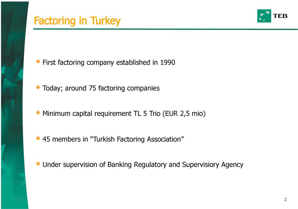 TL 5 Trio (EUR 2,5 mio) 45 members in Turkish Factoring