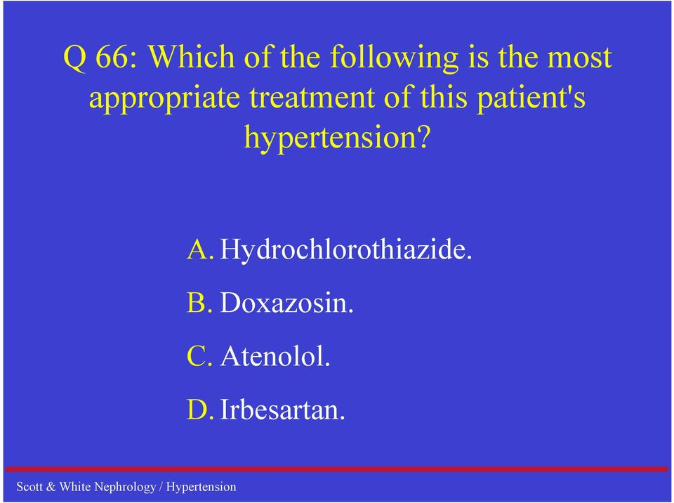 patient's hypertension? A.