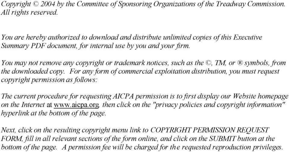 You may not remove any copyright or trademark notices, such as the, TM, or symbols, from the downloaded copy.