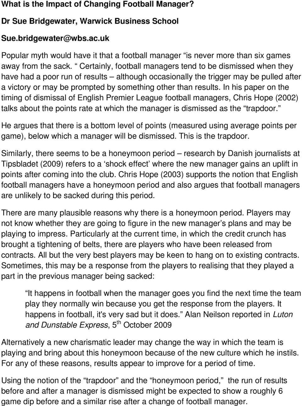 results. In his paper on the timing of dismissal of English Premier League football managers, Chris Hope (2002) talks about the points rate at which the manager is dismissed as the trapdoor.