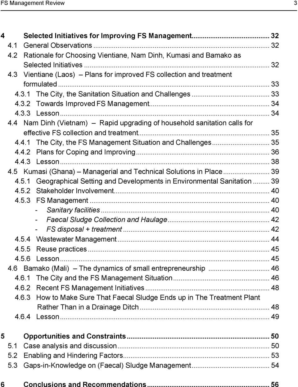 .. 34 4.4 Nam Dinh (Vietnam) Rapid upgrading of household sanitation calls for effective FS collection and treatment... 35 4.4.1 The City, the FS Management Situation and Challenges... 35 4.4.2 Plans for Coping and Improving.