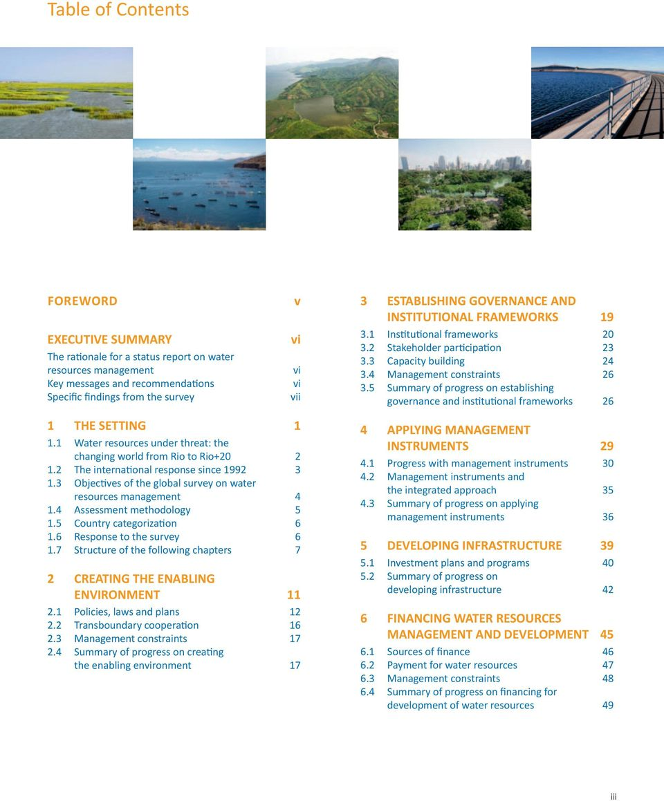 5 Summary of progress on establishing governance and institutional frameworks 26 1 THe SeTTING 1 1.1 Water resources under threat: the changing world from Rio to Rio+20 2 1.