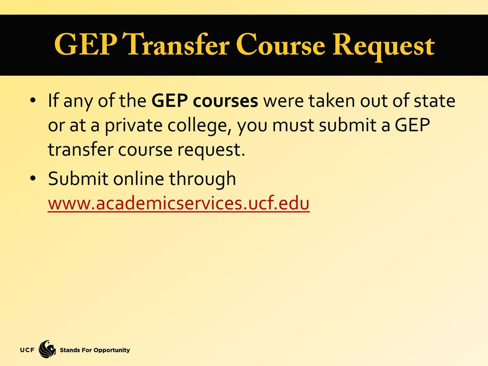 college, you must submit a GEP transfer course