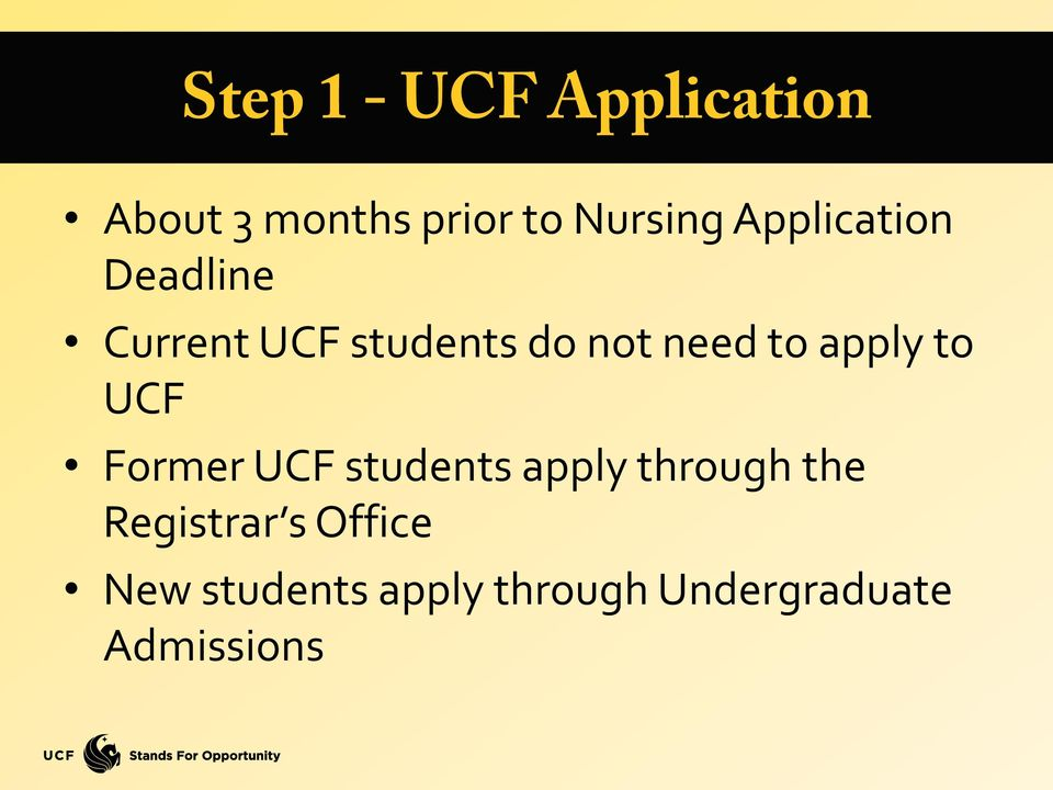 apply to UCF Former UCF students apply through the