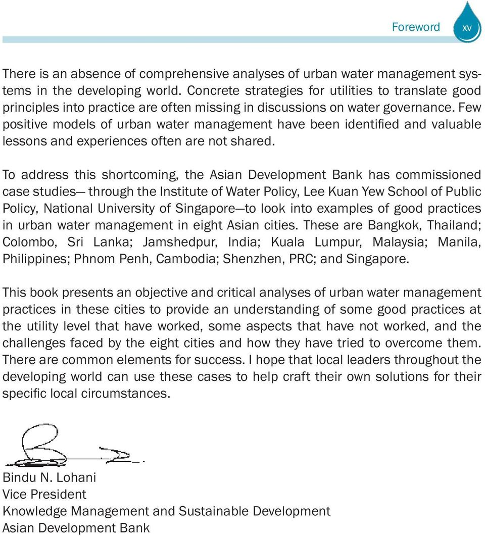 To address this shortcoming, the Asian Development Bank has commissioned case studies through the Institute of Water Policy, Lee Kuan Yew School of Public Policy, National University of Singapore to