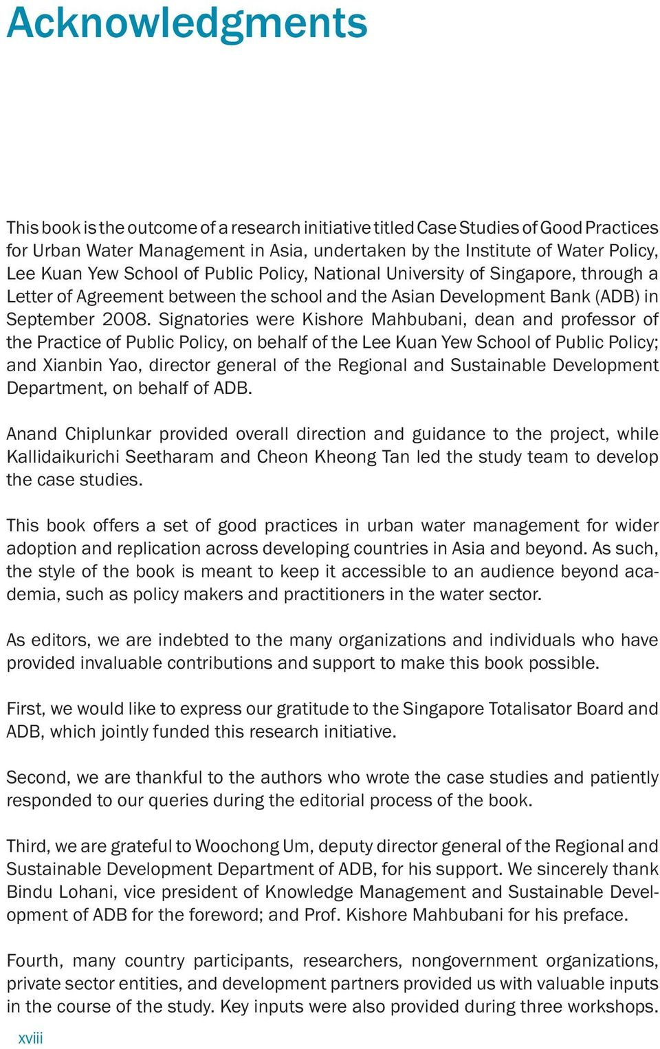 Signatories were Kishore Mahbubani, dean and professor of the Practice of Public Policy, on behalf of the Lee Kuan Yew School of Public Policy; and Xianbin Yao, director general of the Regional and