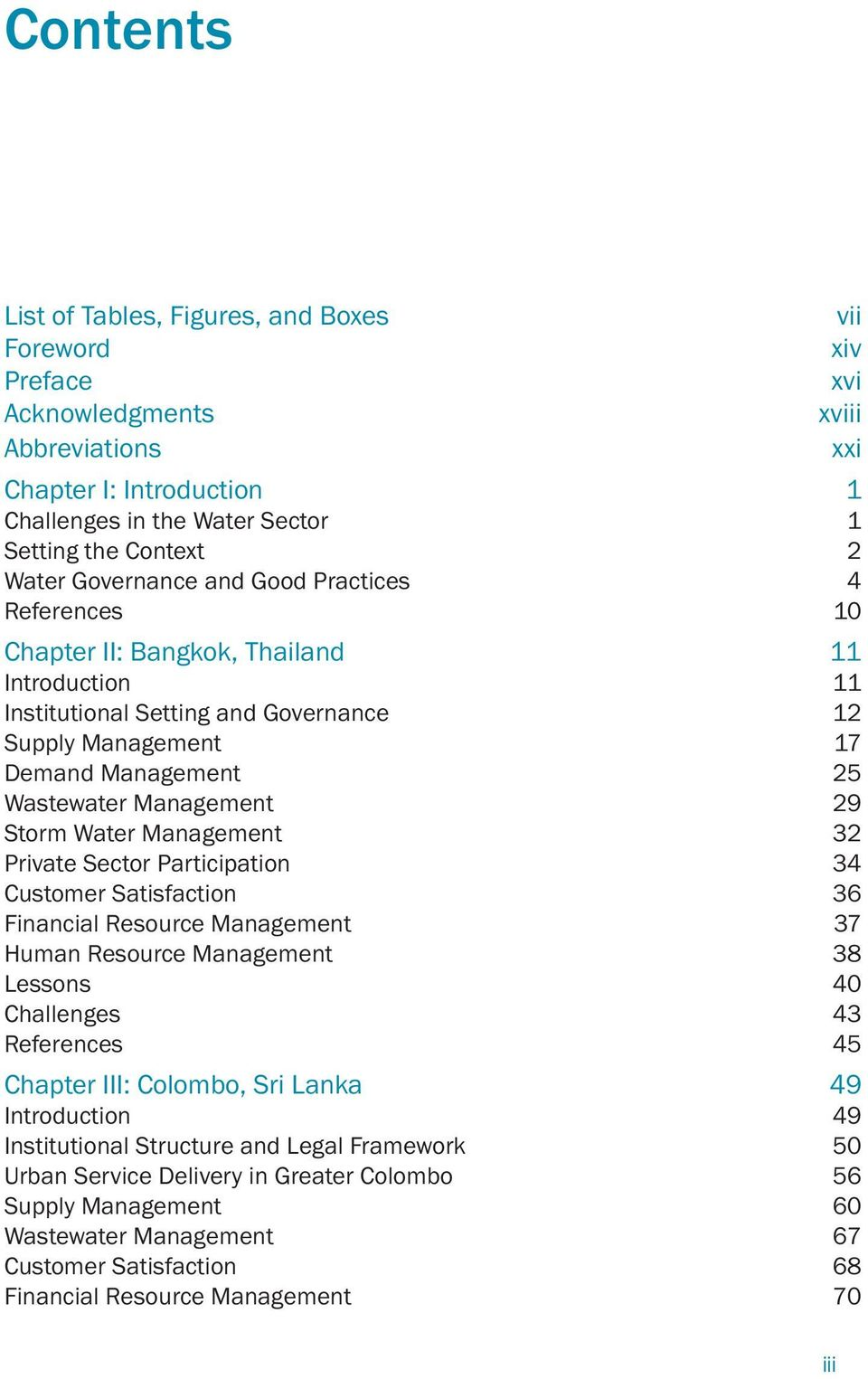 29 Storm Water Management 32 Private Sector Participation 34 Customer Satisfaction 36 Financial Resource Management 37 Human Resource Management 38 Lessons 40 Challenges 43 References 45 Chapter III: