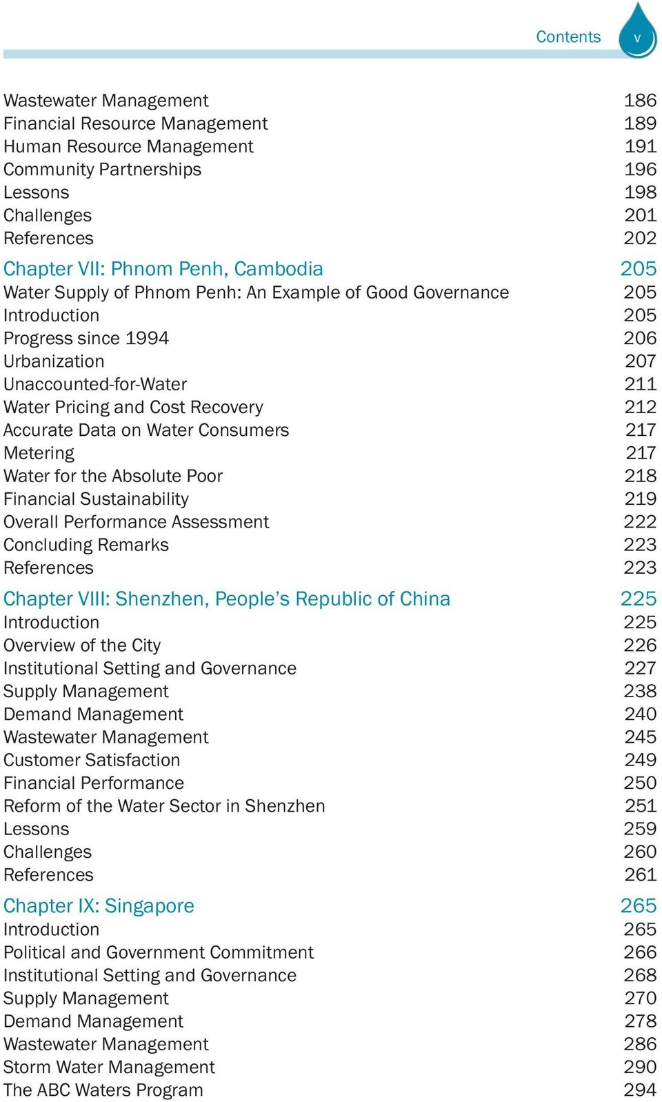 Accurate Data on Water Consumers 217 Metering 217 Water for the Absolute Poor 218 Financial Sustainability 219 Overall Performance Assessment 222 Concluding Remarks 223 References 223 Chapter VIII:
