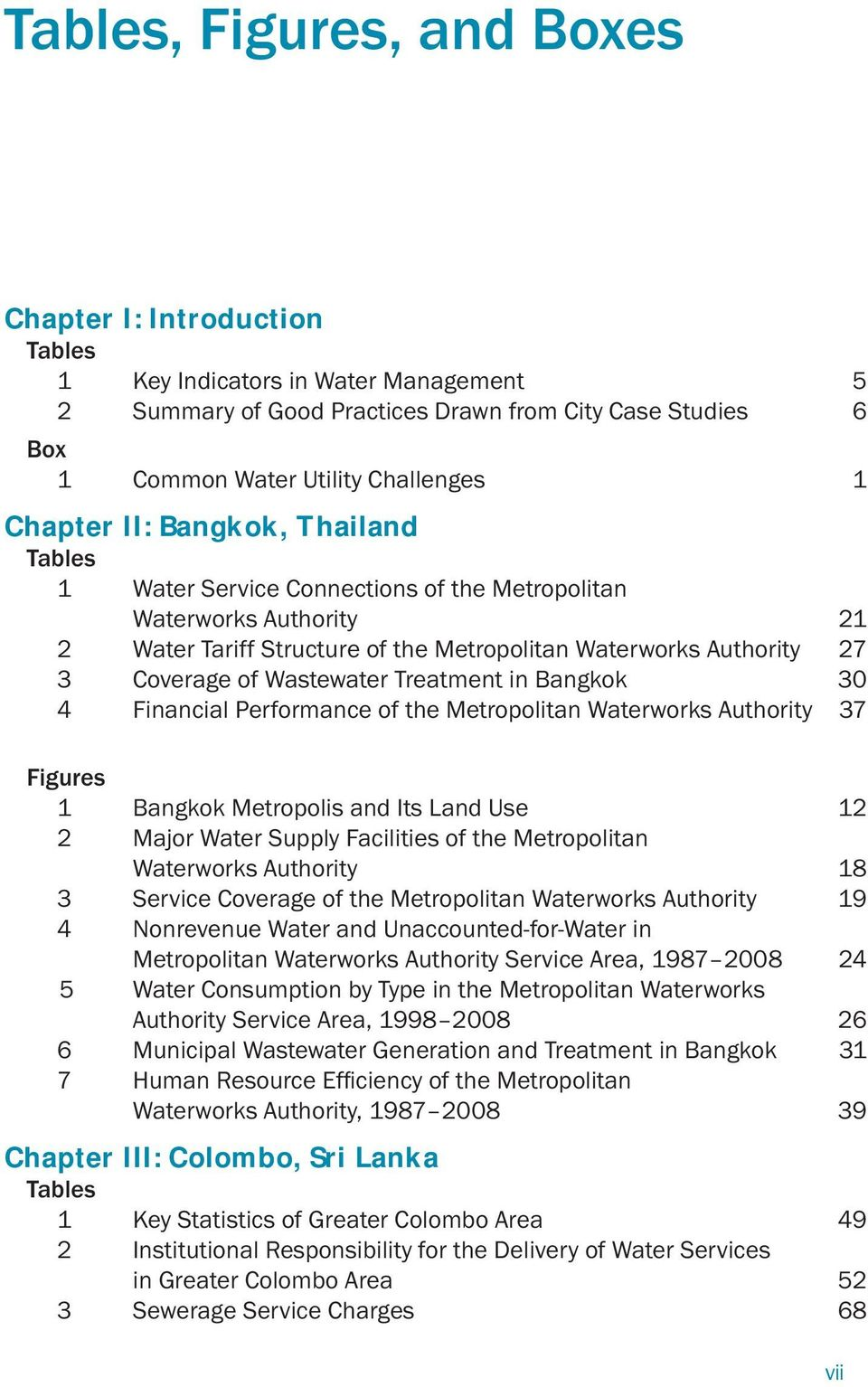 Wastewater Treatment in Bangkok 30 4 Financial Performance of the Metropolitan Waterworks Authority 37 Figures 1 Bangkok Metropolis and Its Land Use 12 2 Major Water Supply Facilities of the