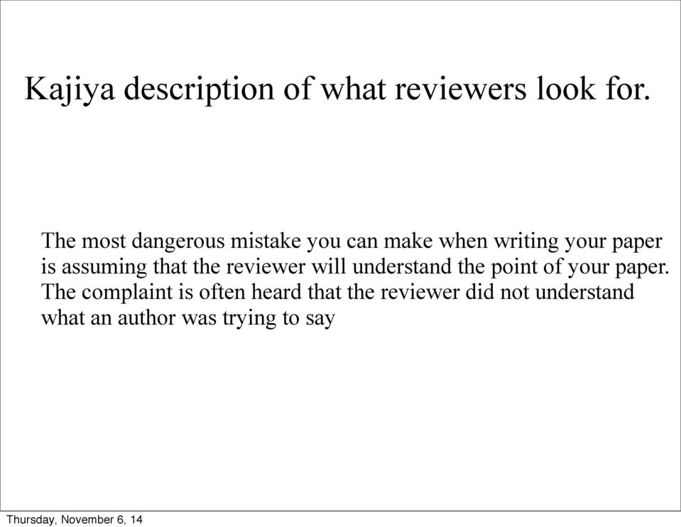assuming that the reviewer will understand the point of your paper.