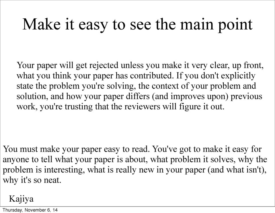 previous work, you're trusting that the reviewers will figure it out. You must make your paper easy to read.