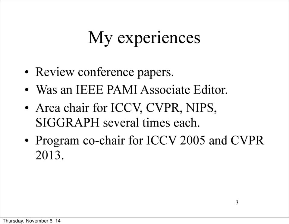 Area chair for ICCV, CVPR, NIPS, SIGGRAPH