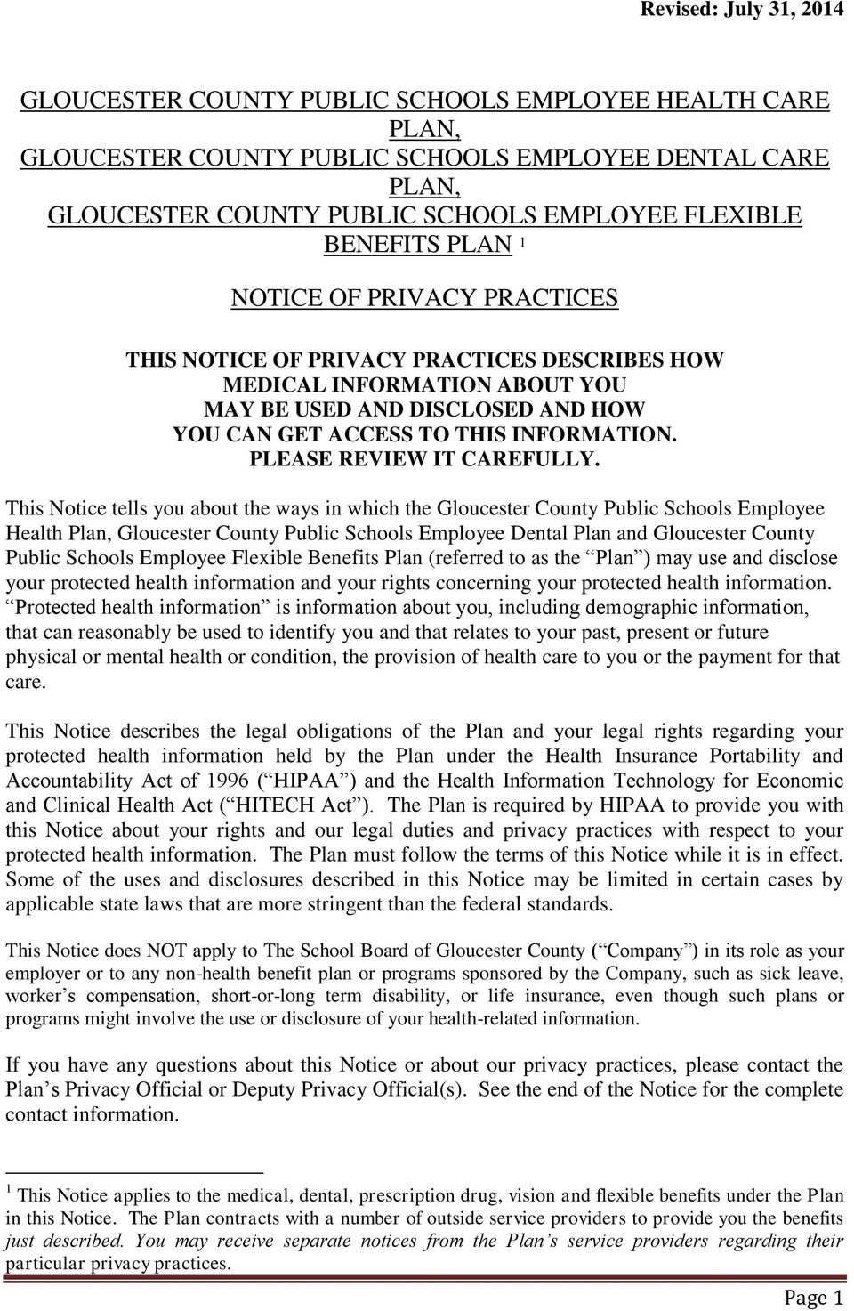 This Notice tells you about the ways in which the Gloucester County Public Schools Employee Health Plan, Gloucester County Public Schools Employee Dental Plan and Gloucester County Public Schools