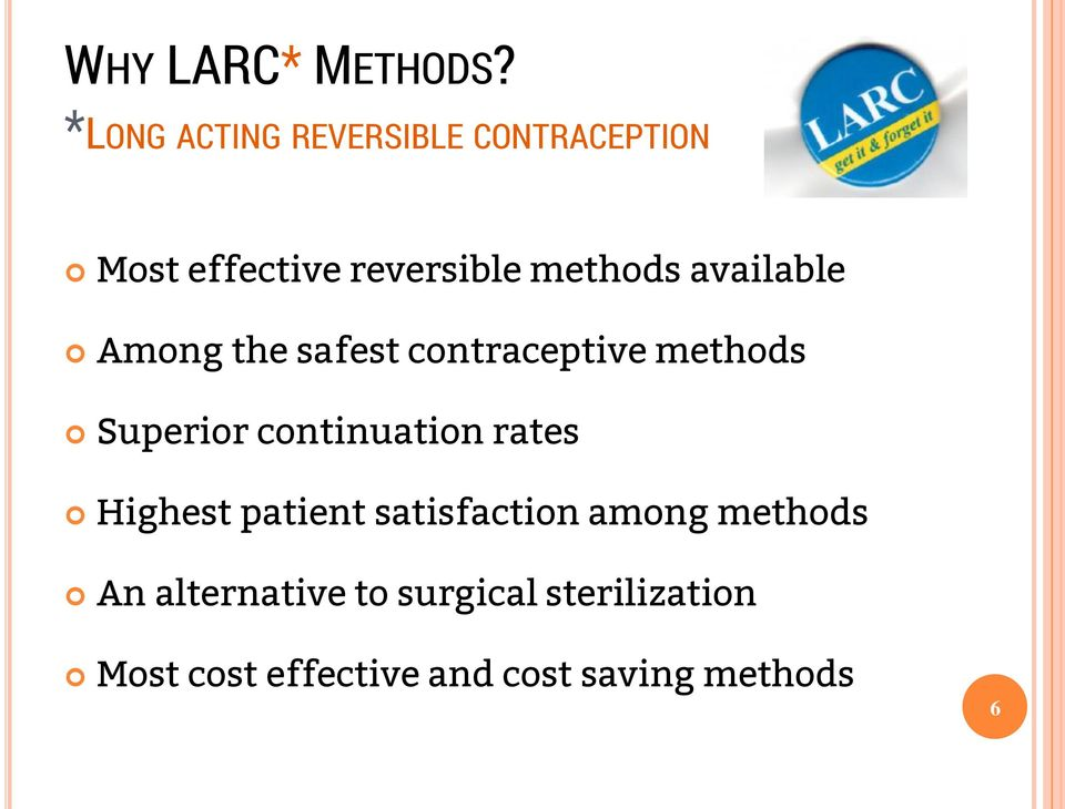 available Among the safest contraceptive methods Superior continuation