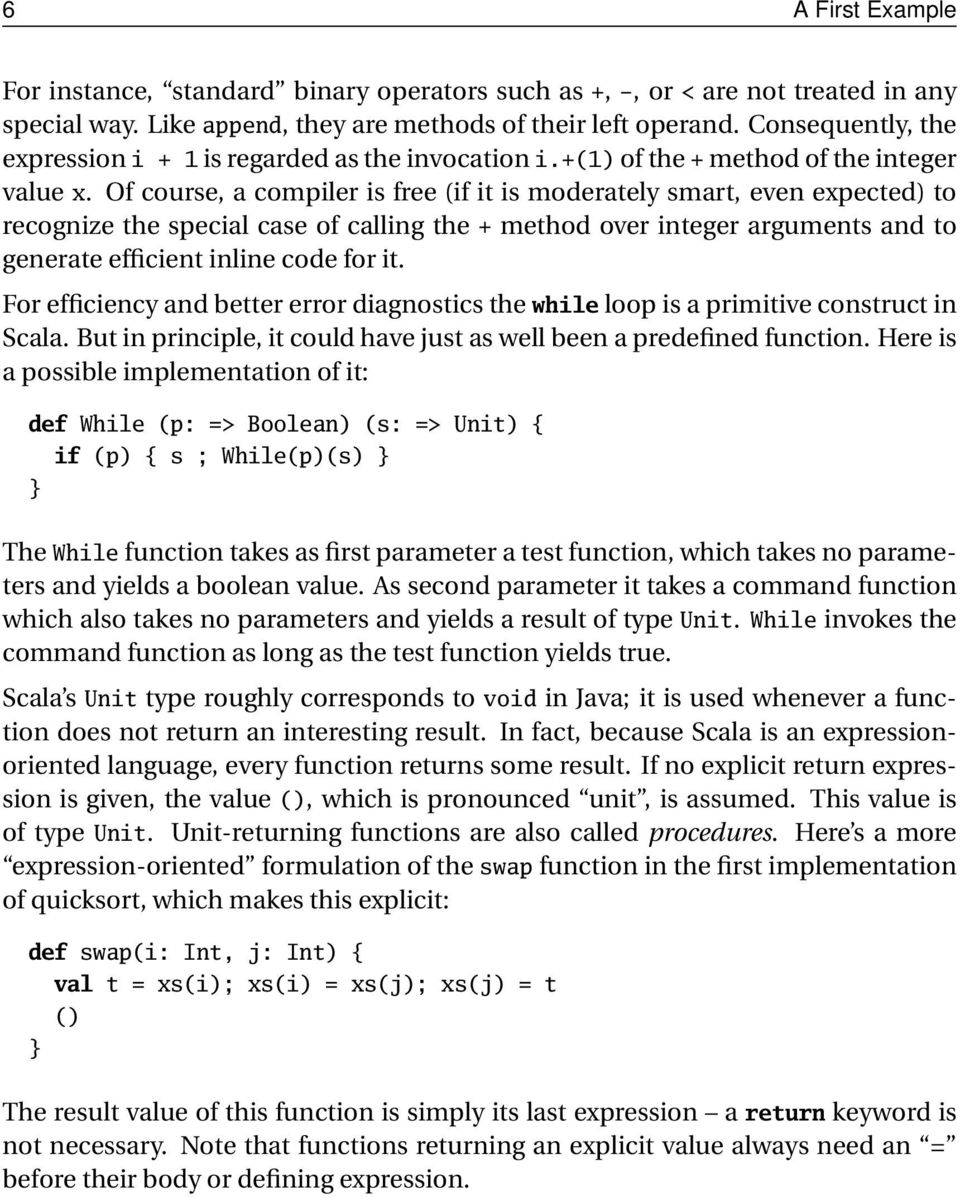Of course, a compiler is free (if it is moderately smart, even expected) to recognize the special case of calling the + method over integer arguments and to generate efficient inline code for it.