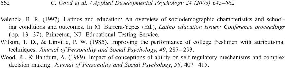 ), Latino education issues: Conference proceedings ( pp. 13 37). Princeton, NJ: Educational Testing Service. Wilson, T. D., & Linville, P. W. (1985).
