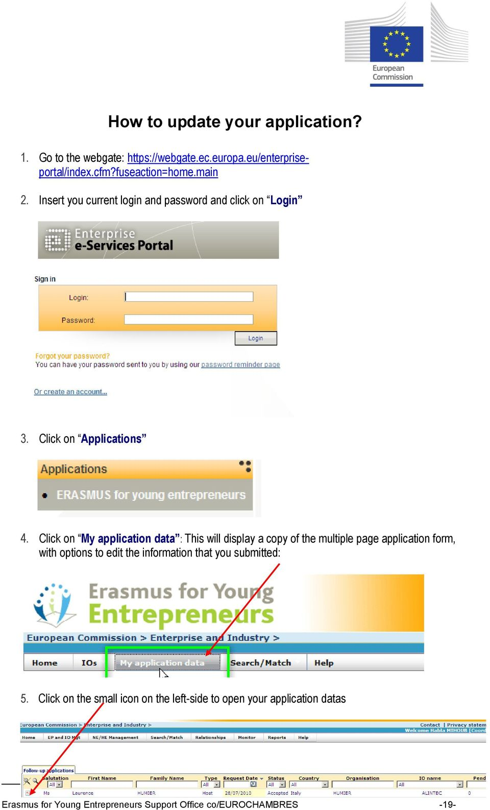 Click on My application data : This will display a copy of the multiple page application form, with options to edit the