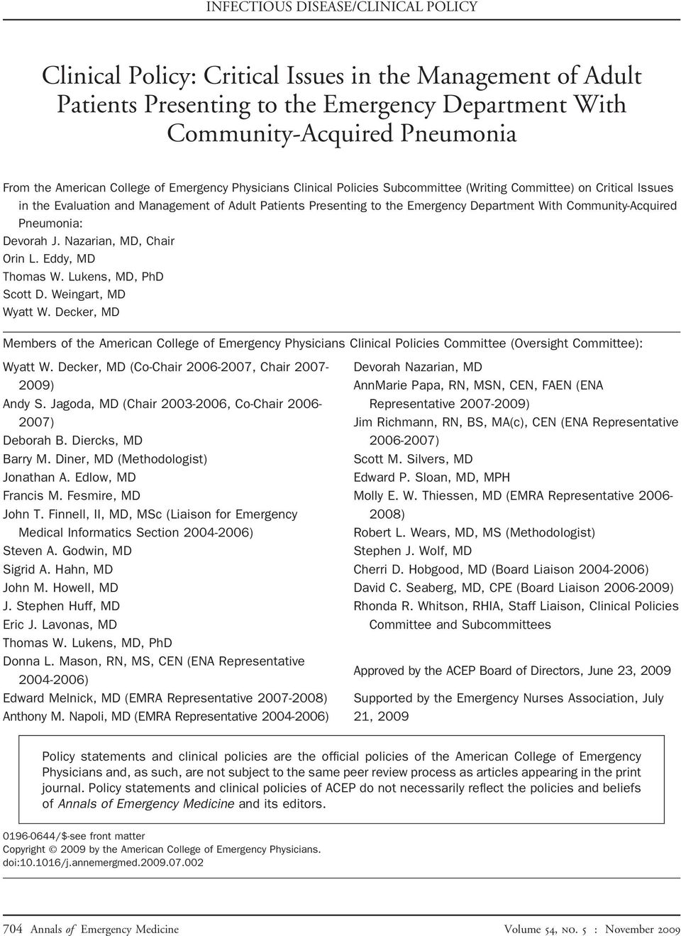 Community-Acquired Pneumonia: Devorah J. Nazarian, MD, Chair Orin L. Eddy, MD Thomas W. Lukens, MD, PhD Scott D. Weingart, MD Wyatt W.