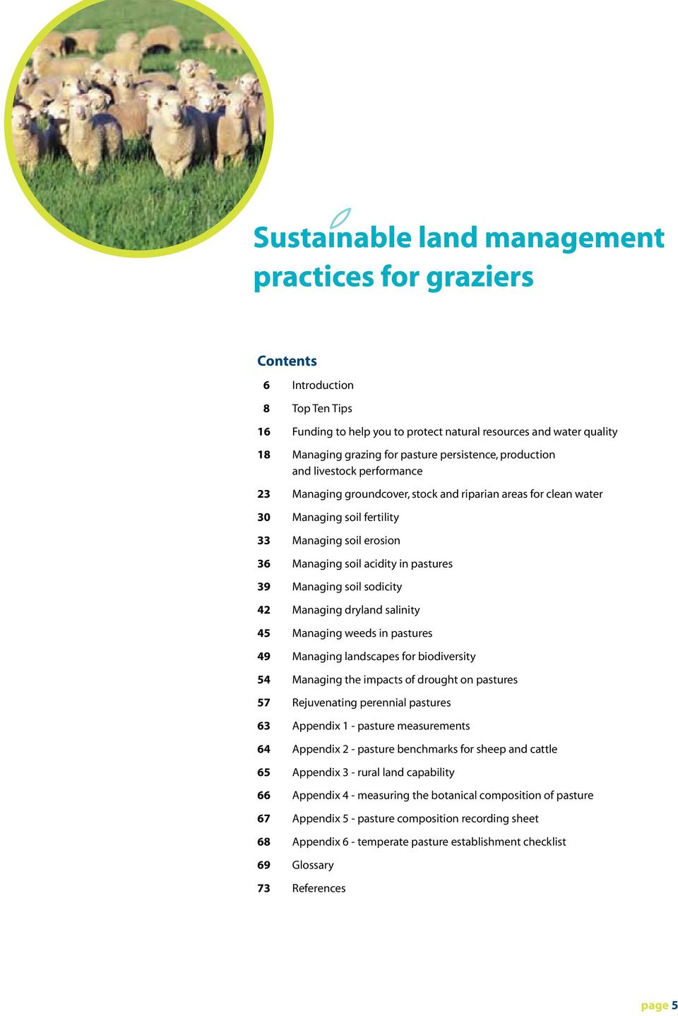salinity 45 Managing weeds in pastures 49 Managing landscapes for biodiversity 54 Managing the impacts of drought on pastures 57 Rejuvenating perennial pastures 63 Appendix 1 - pasture measurements