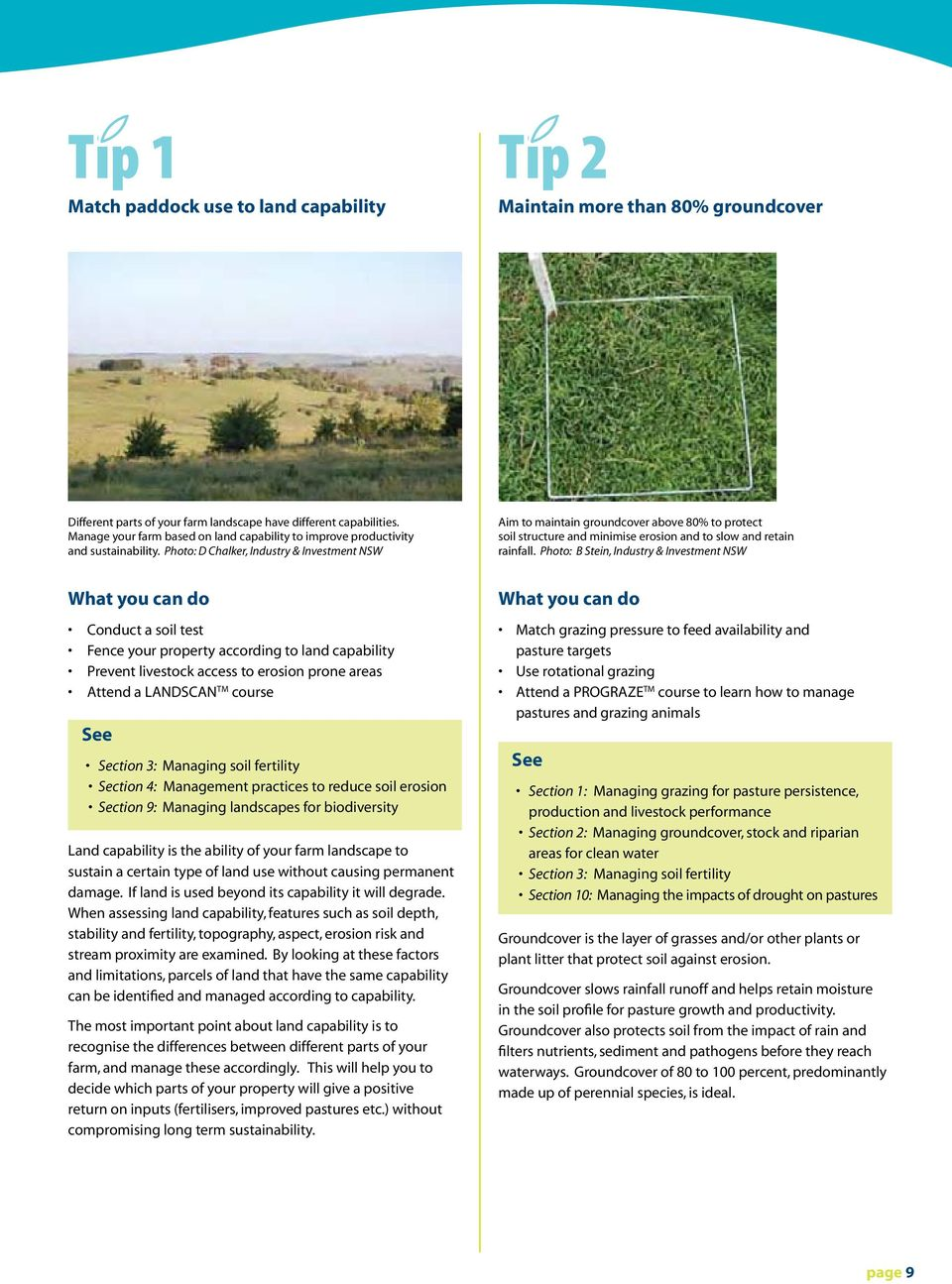 Photo: D Chalker, Industry & Investment NSW Aim to maintain groundcover above 80% to protect soil structure and minimise erosion and to slow and retain rainfall.