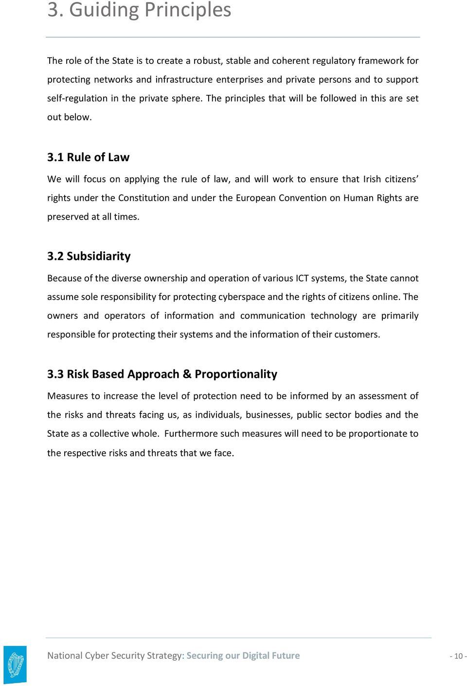 1 Rule of Law We will focus on applying the rule of law, and will work to ensure that Irish citizens rights under the Constitution and under the European Convention on Human Rights are preserved at